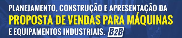 Workshop - Planejamento, construção e apresentação da proposta de vendas para máquinas e equipamentos industriais. B2B